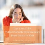 Top 5 YouTube Video Channels Entrepreneurs Must Watch in 2021 - 20Four7VA