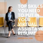 Top Skills You Need to Put in Your Virtual Assistant Resume - 20Four7VA
