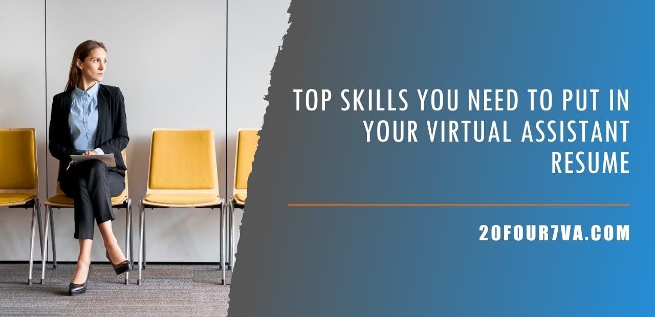 Top Skills You Need to Put in Your Virtual Assistant Resume