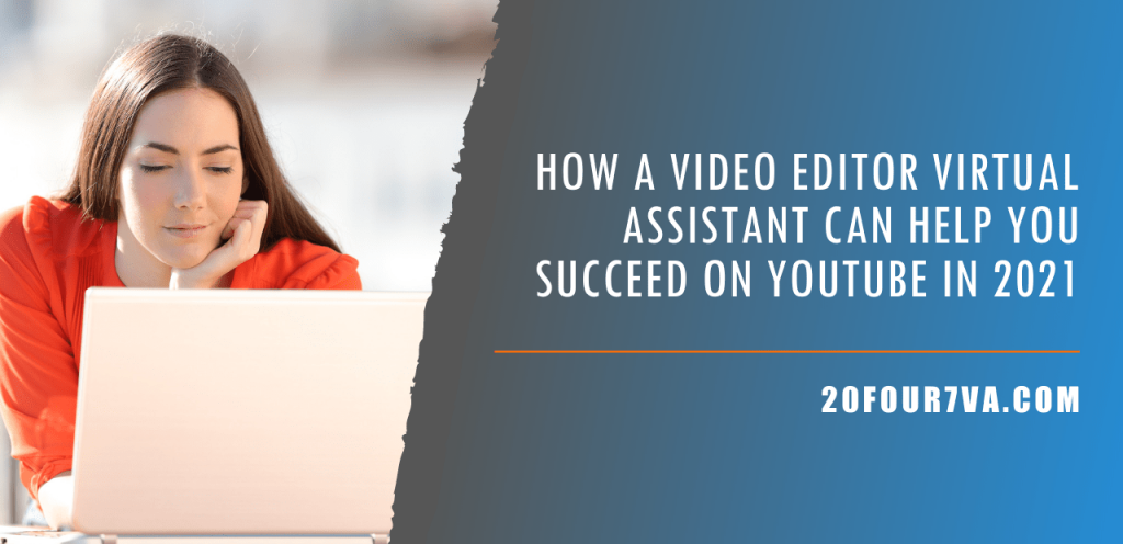Video editor virtual assistant for YouTube 2021