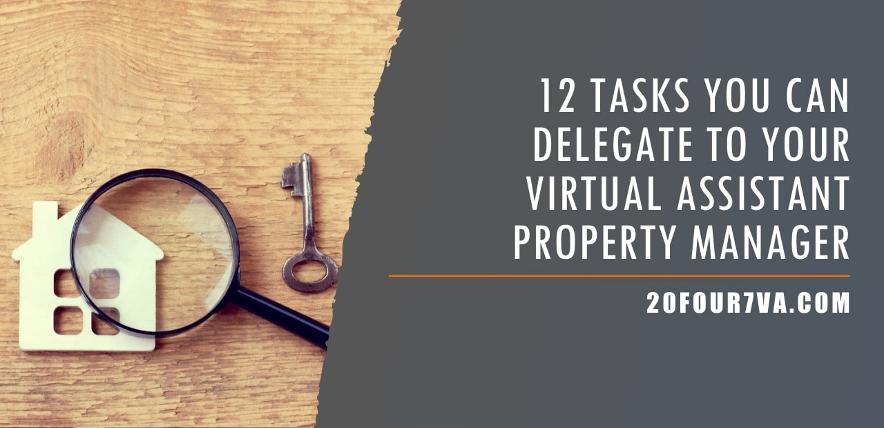 12 Tasks You Can Delegate to Your Virtual Assistant Property Manager
