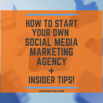 Beginner's Guide on How to Start Your Own Social Media Marketing Agency + Insider Tips!