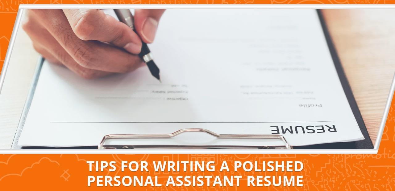 Tips for Writing a Polished Personal Assistant Resume