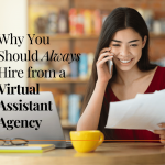 Need a VA? Why You Should Always Hire from a Virtual Assistant Agency