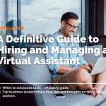 A Definitive Guide to Hiring and Managing a Virtual Assistant