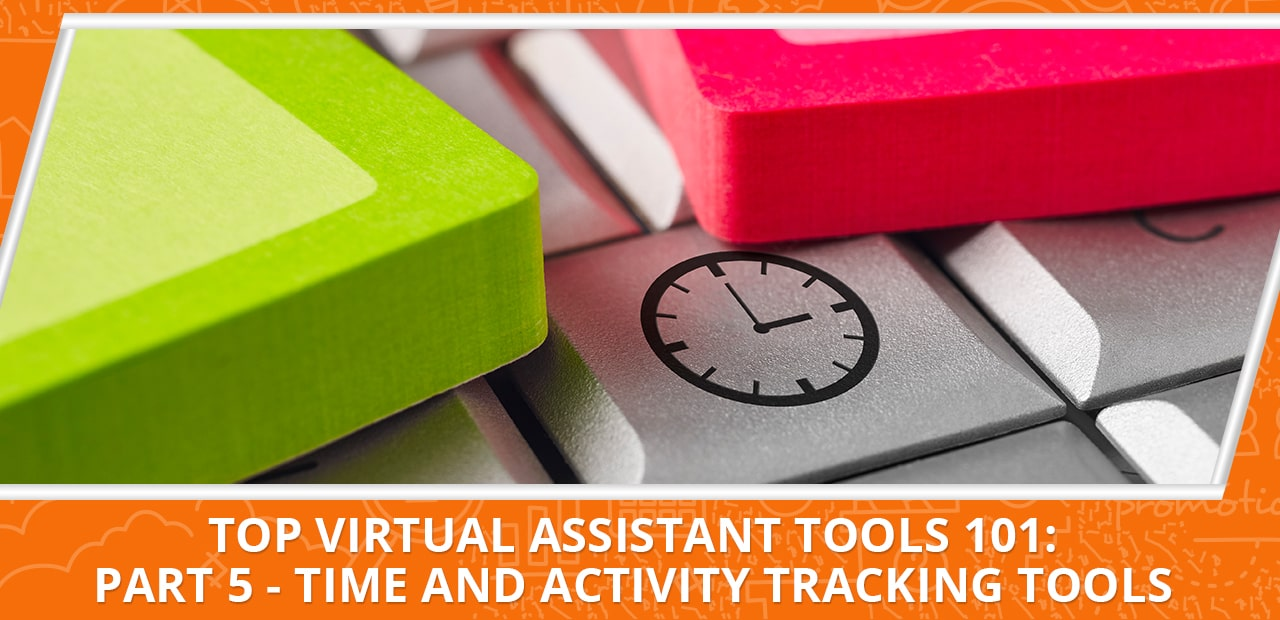 Top Virtual Assistant Tools 101: Part 5 - Time and Activity Tracking Tools