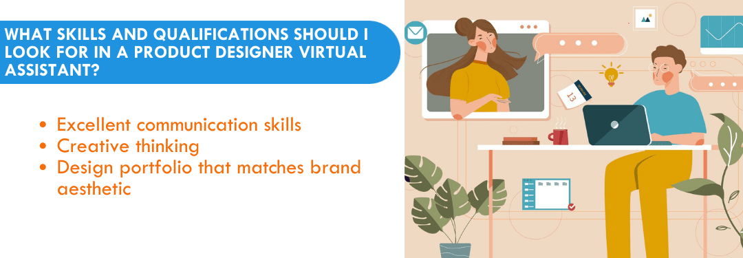what-skills-and-qualifications-should-i-look-for-in-a-product-designer-virtual-assistant