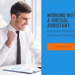 Working with a Virtual Assistant: Common Problems and Issue Resolution