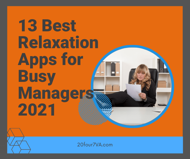 Featured image for the article 13 best relaxation apps for busy managers 2021 by 20four7VA.com