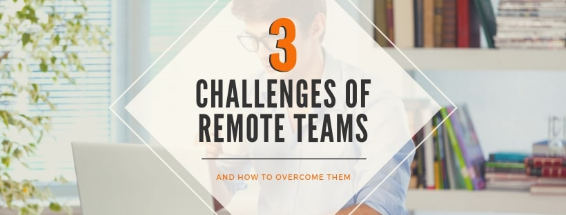 top-3-remote-team-challenges-and-solutions